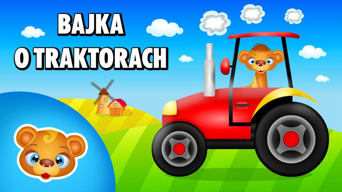 Bajka o traktorach dla dzieci